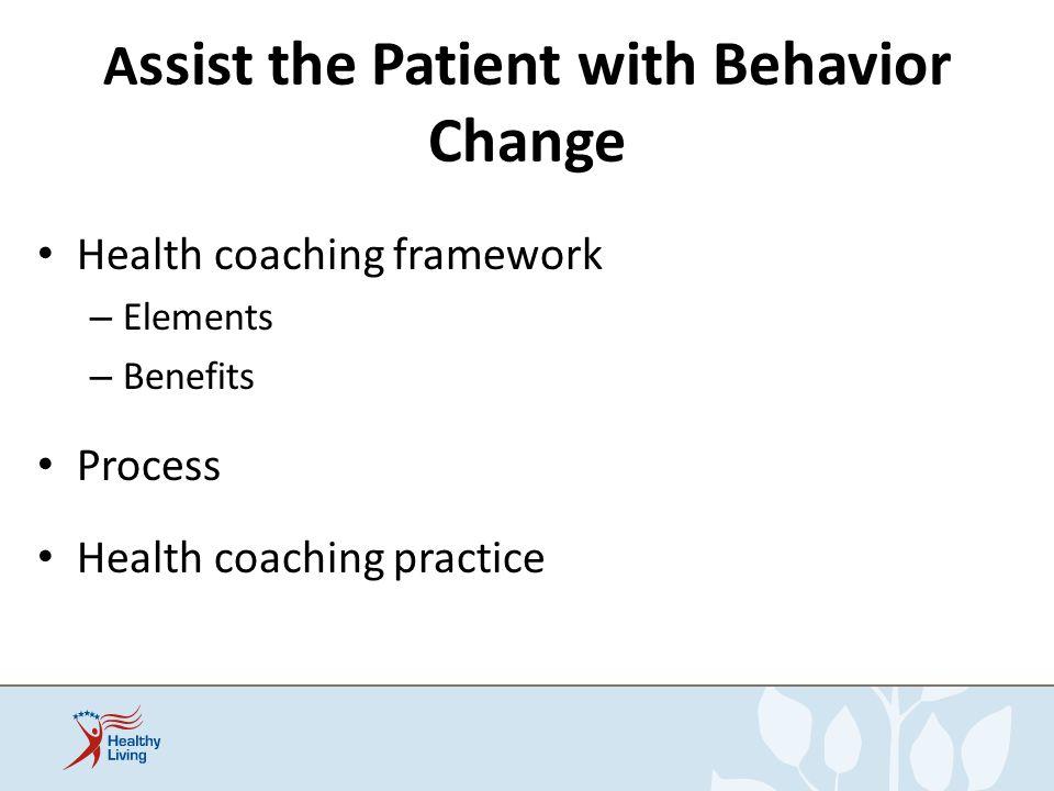 Assist the Patient with Behavior Change