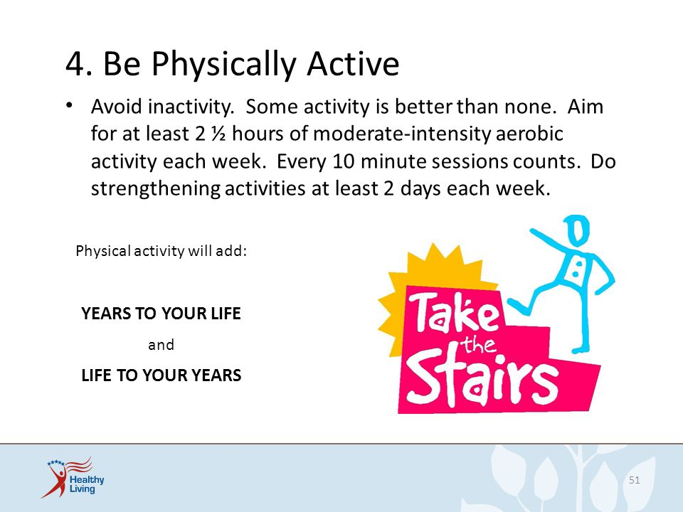 Physical activity will add: