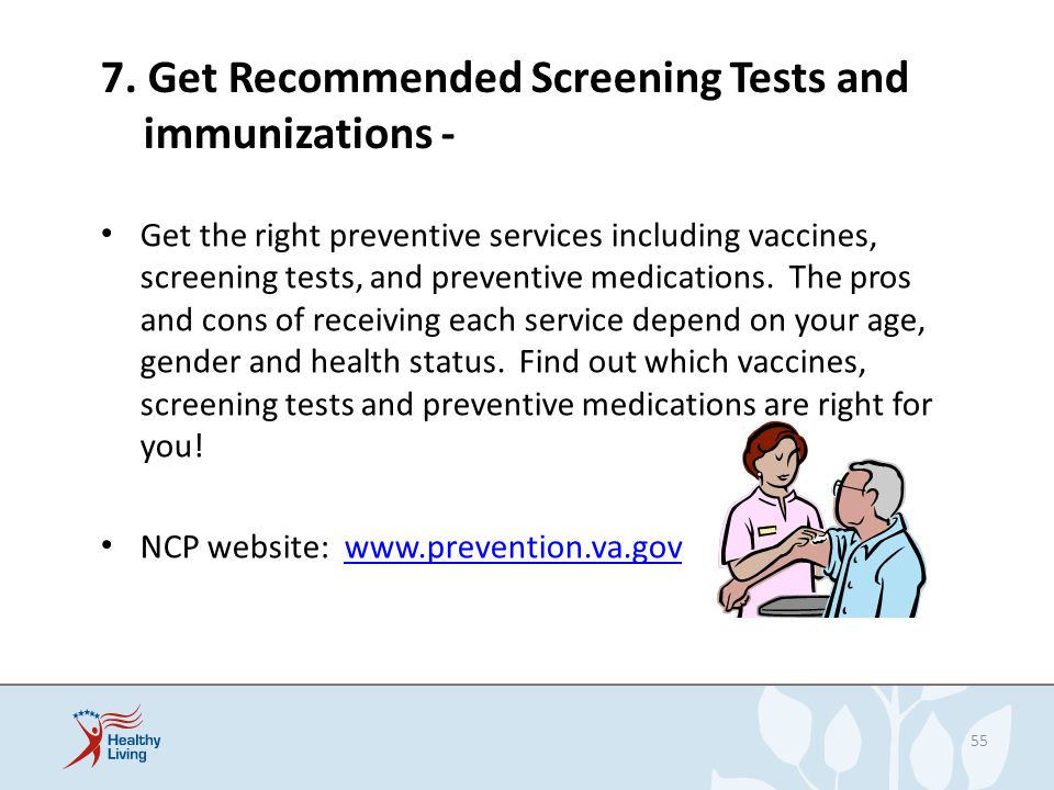 7. Get Recommended Screening Tests and immunizations -