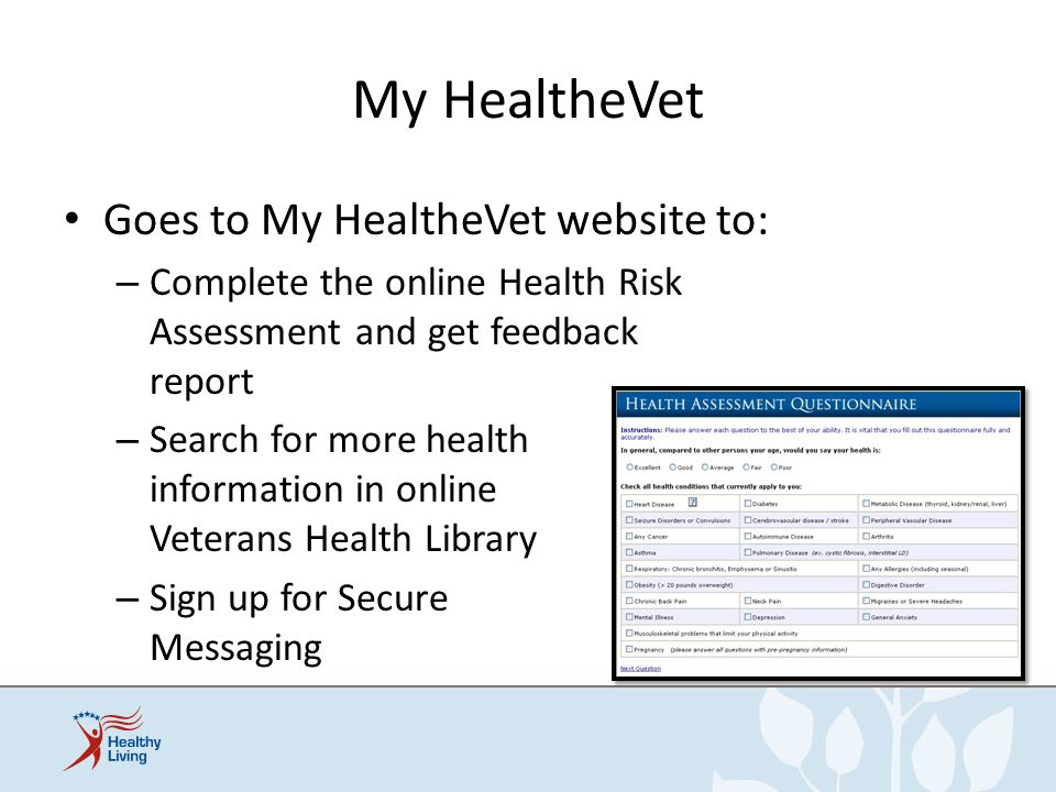 My HealtheVet Goes to My HealtheVet website to: