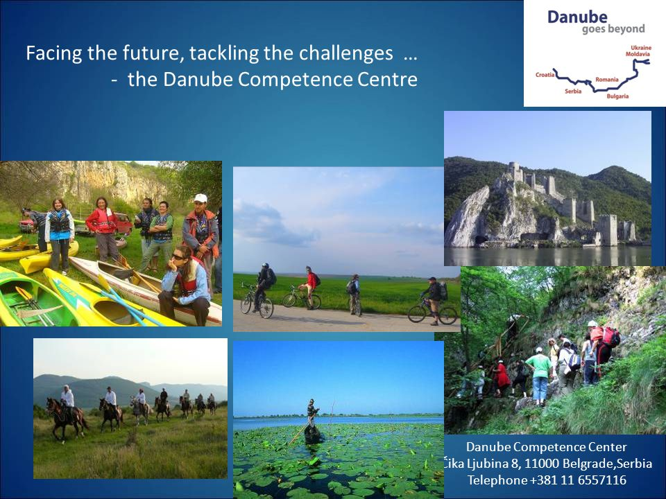 Facing the future, tackling the challenges … - the Danube Competence Centre