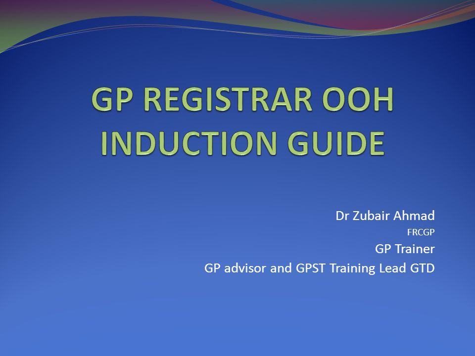 GP REGISTRAR OOH INDUCTION GUIDE