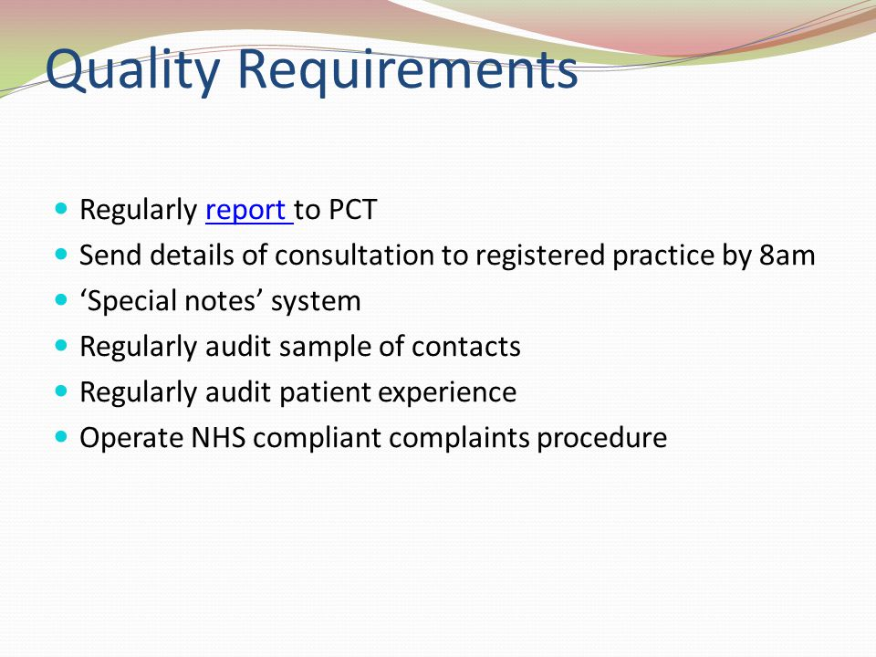 Quality Requirements Regularly report to PCT