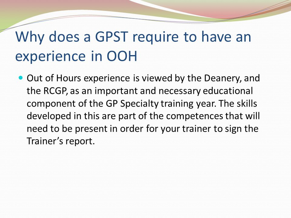 Why does a GPST require to have an experience in OOH
