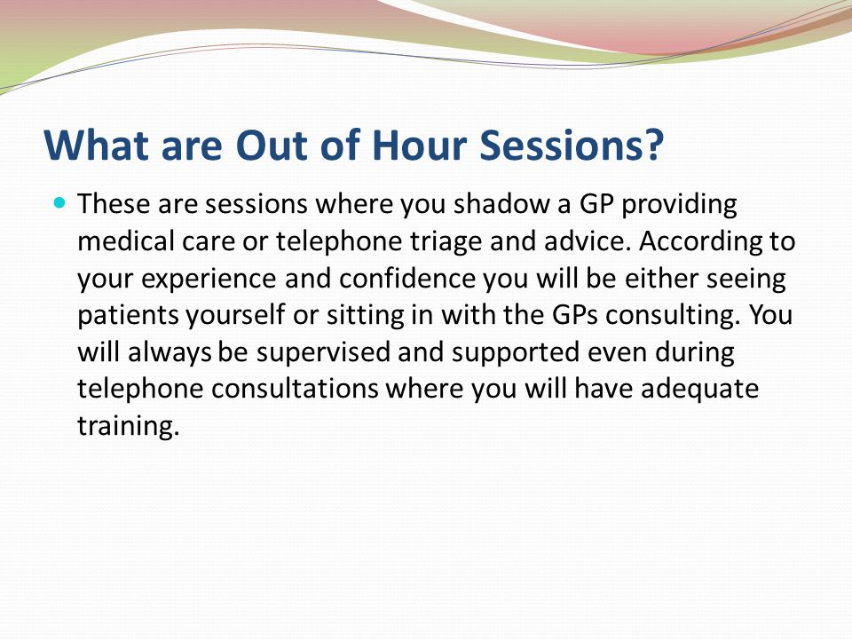 What are Out of Hour Sessions
