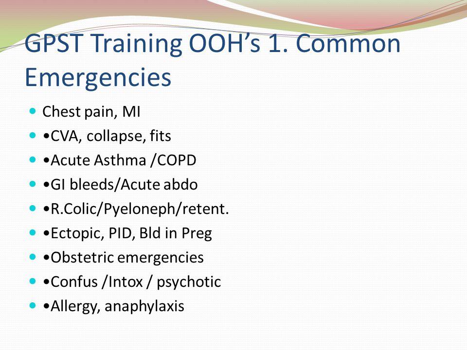 GPST Training OOH's 1. Common Emergencies