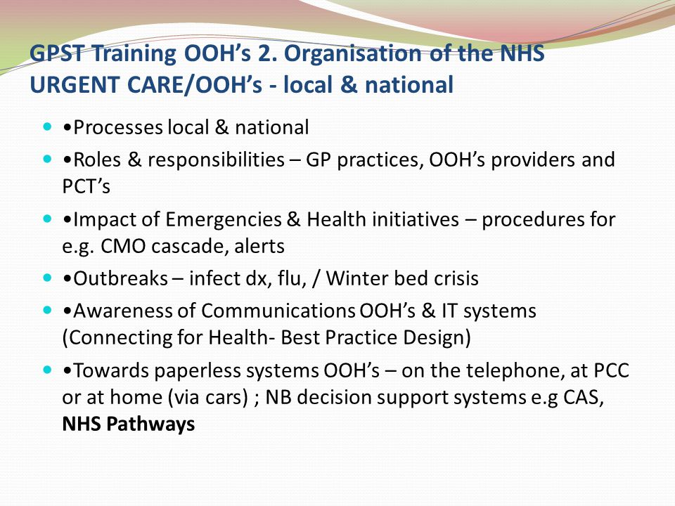 GPST Training OOH's 2. Organisation of the NHS URGENT CARE/OOH's - local & national