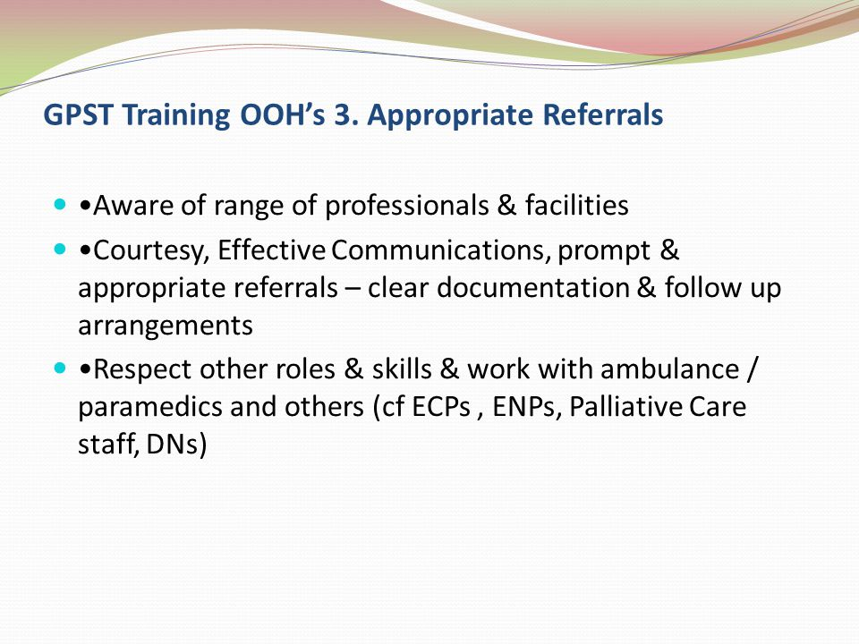 GPST Training OOH's 3. Appropriate Referrals