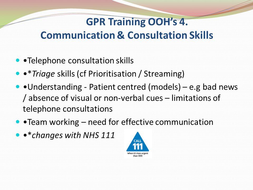 GPR Training OOH's 4. Communication & Consultation Skills
