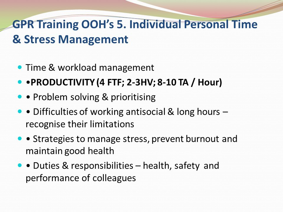 GPR Training OOH's 5. Individual Personal Time & Stress Management