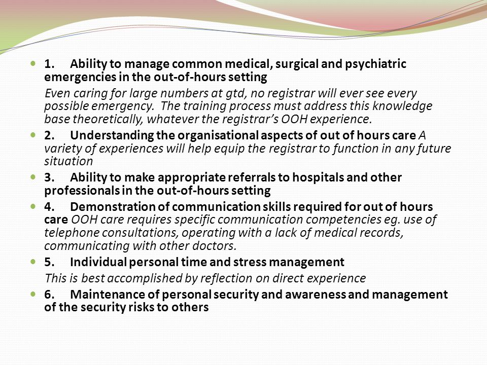 1. Ability to manage common medical, surgical and psychiatric emergencies in the out-of-hours setting