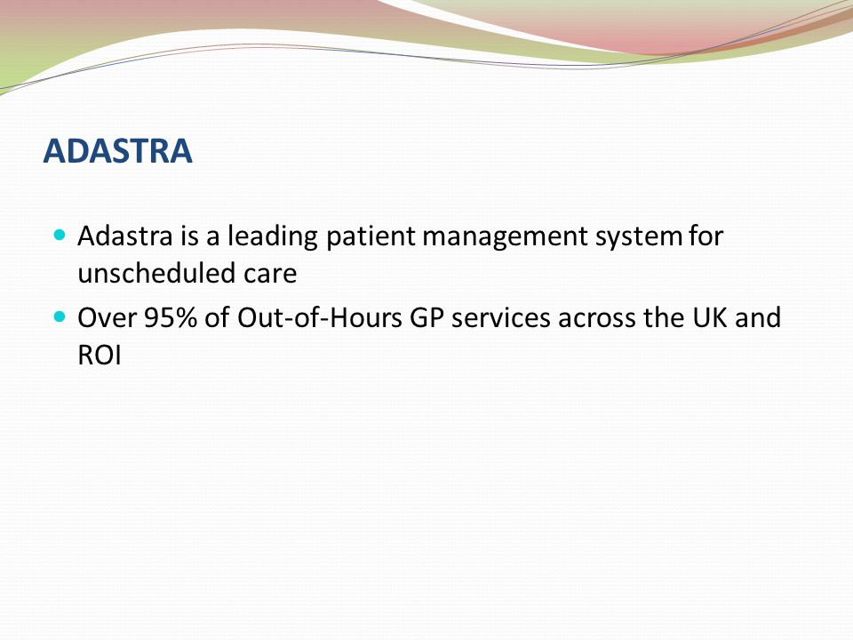 ADASTRA Adastra is a leading patient management system for unscheduled care.