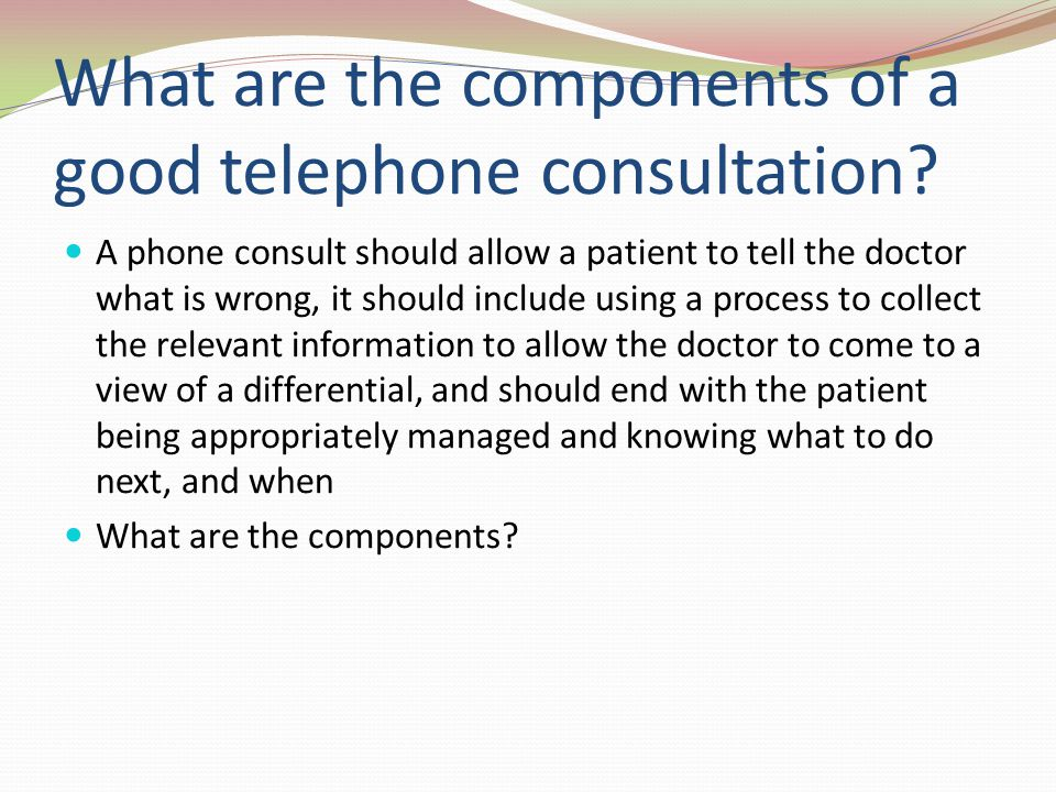 What are the components of a good telephone consultation