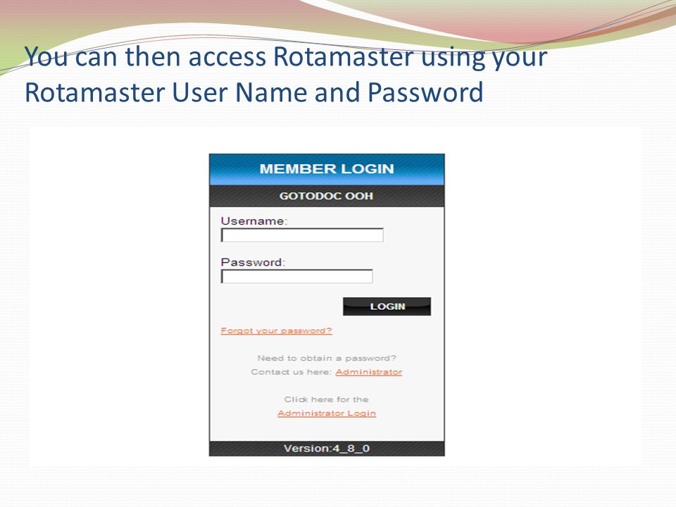 You can then access Rotamaster using your Rotamaster User Name and Password