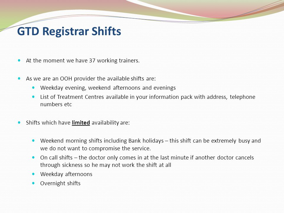 GTD Registrar Shifts At the moment we have 37 working trainers.