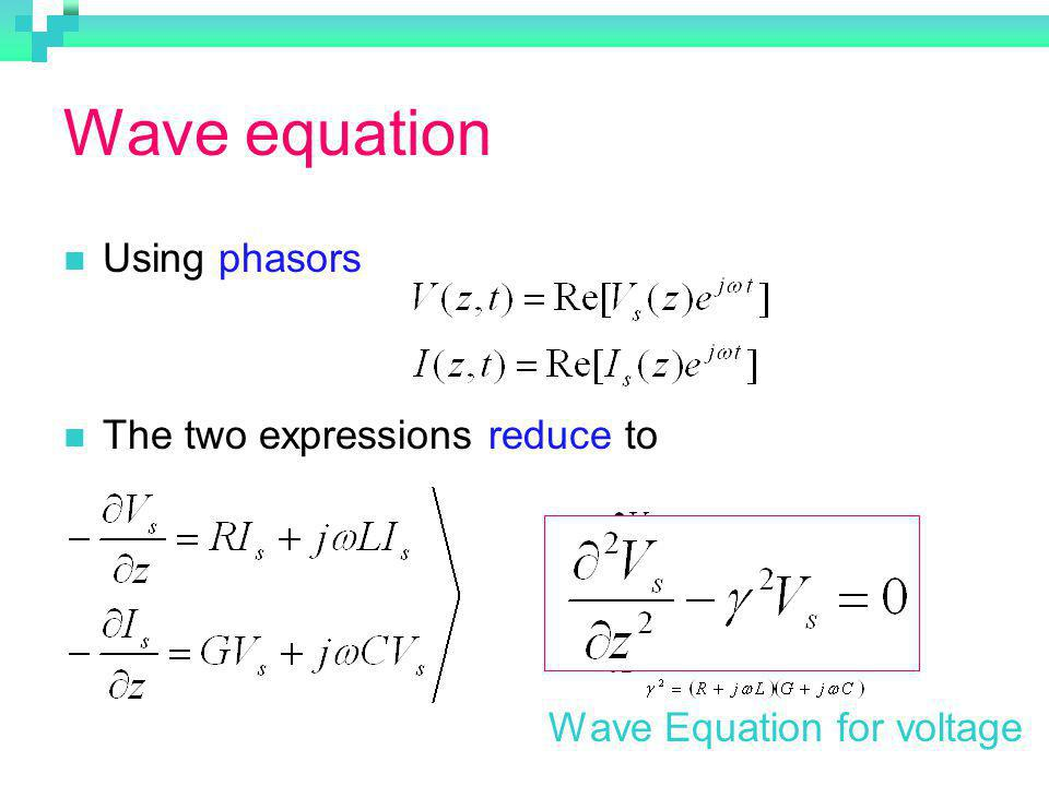 Wave equation Using phasors The two expressions reduce to