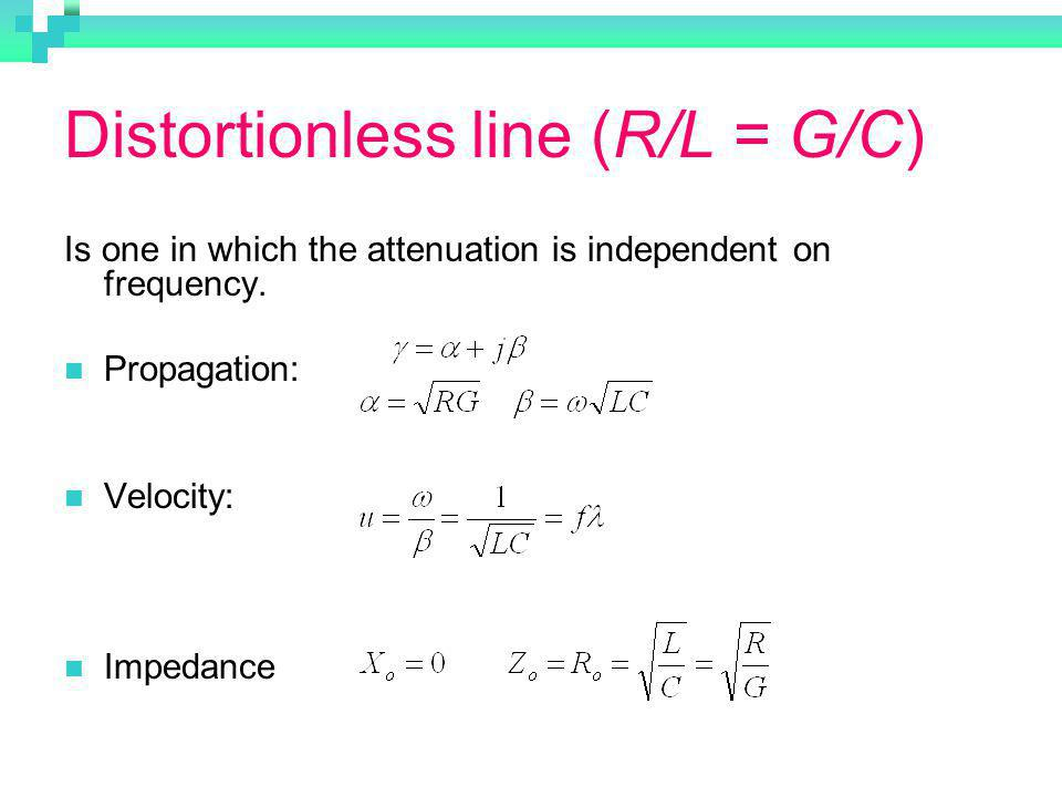 Distortionless line (R/L = G/C)