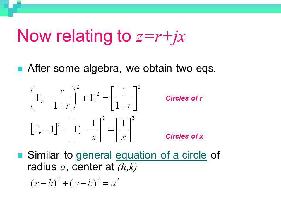 Now relating to z=r+jx After some algebra, we obtain two eqs.