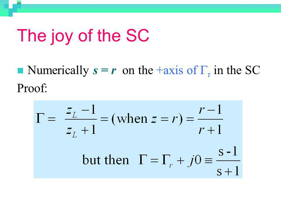 The joy of the SC Numerically s = r on the +axis of Gr in the SC