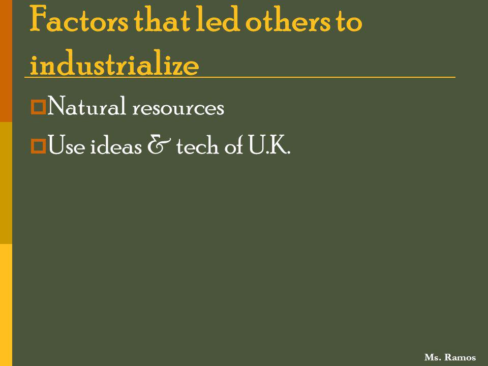 Factors that led others to industrialize