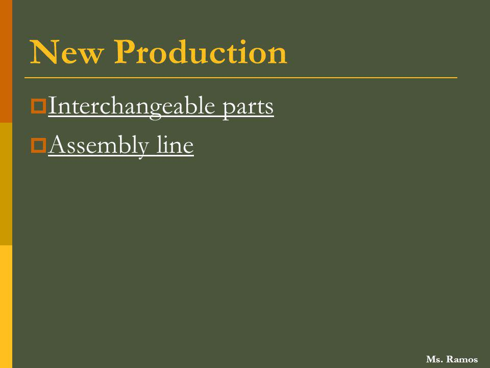 New Production Interchangeable parts Assembly line Ms. Ramos