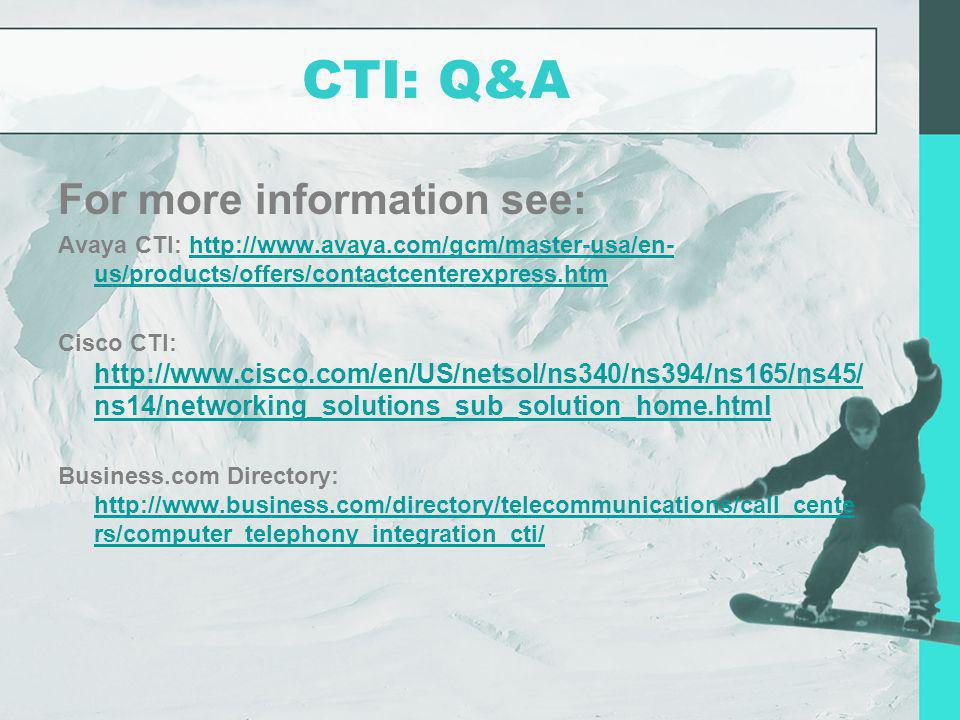 CTI: Q&A For more information see: