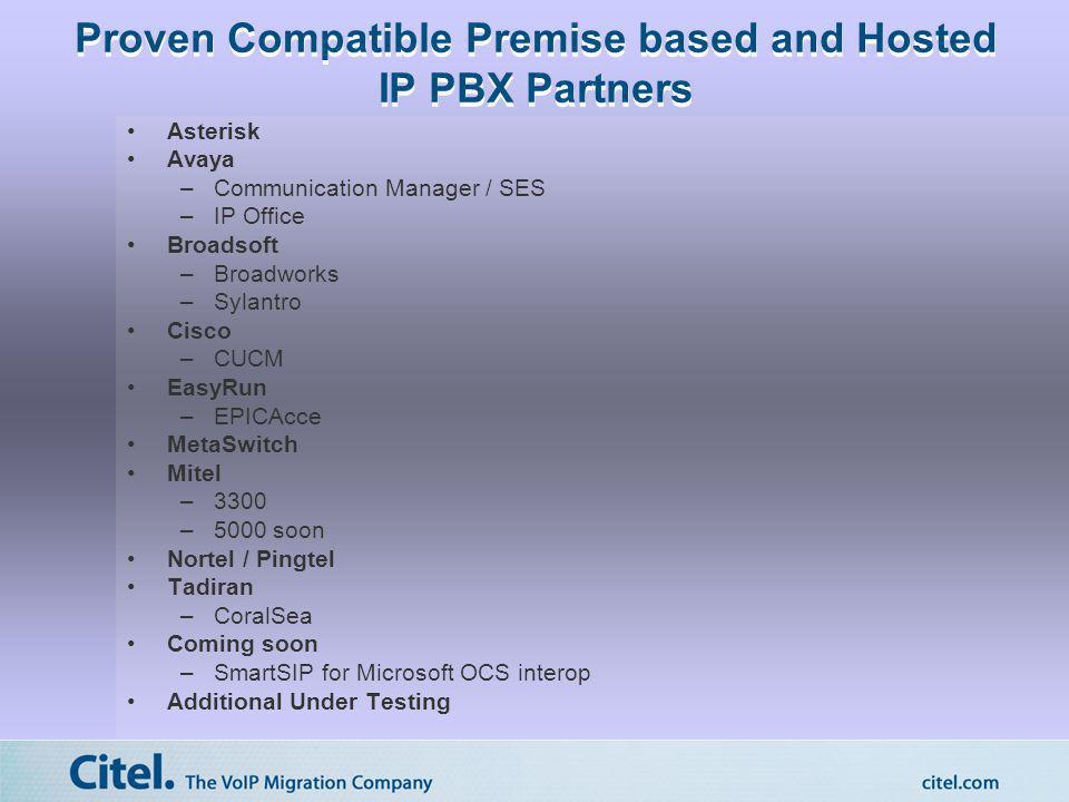 Proven Compatible Premise based and Hosted IP PBX Partners