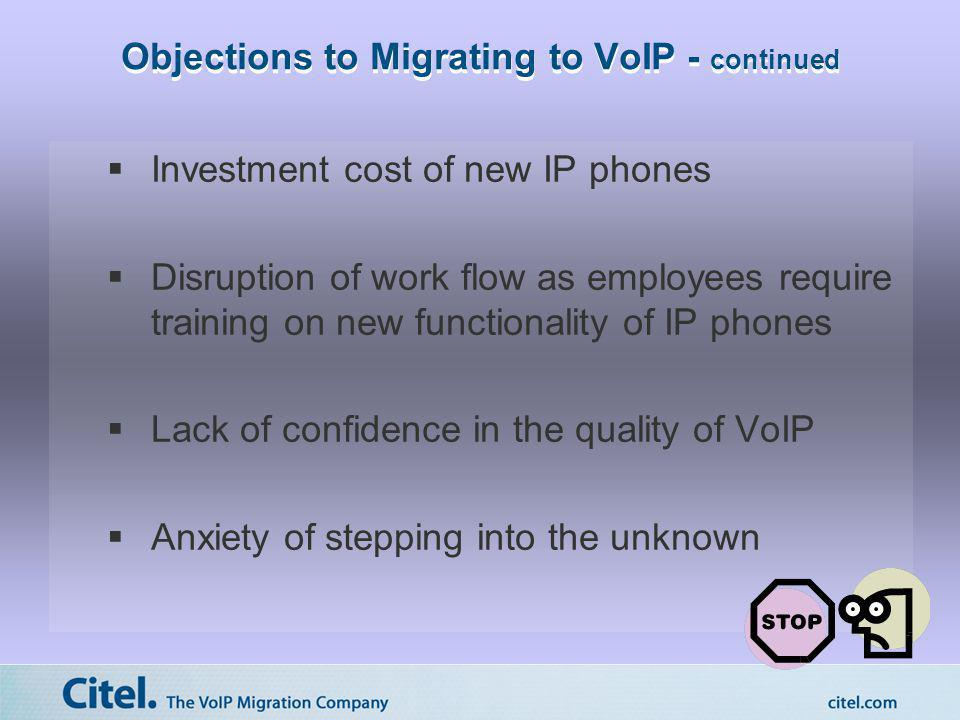 Objections to Migrating to VoIP - continued