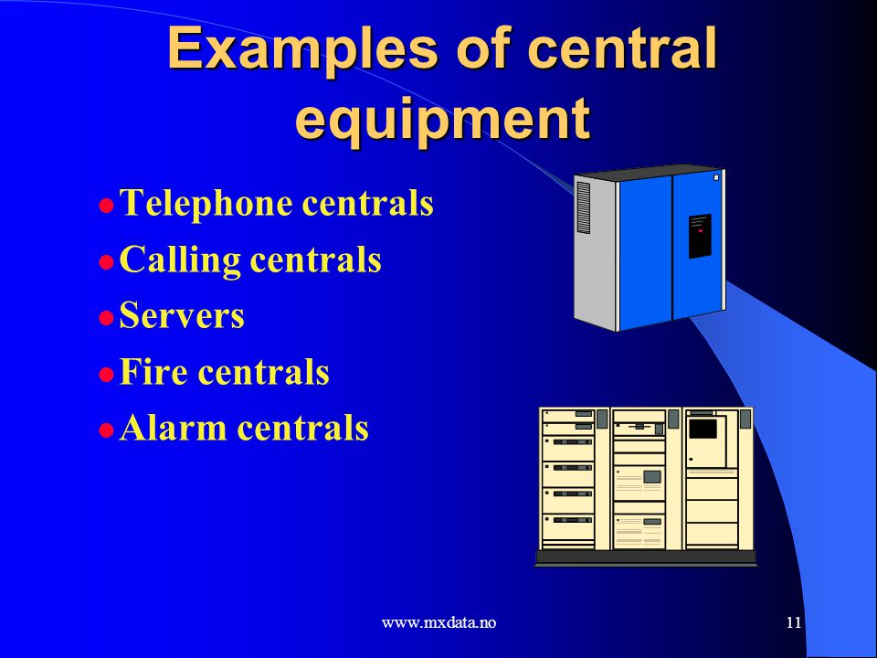 Examples of central equipment