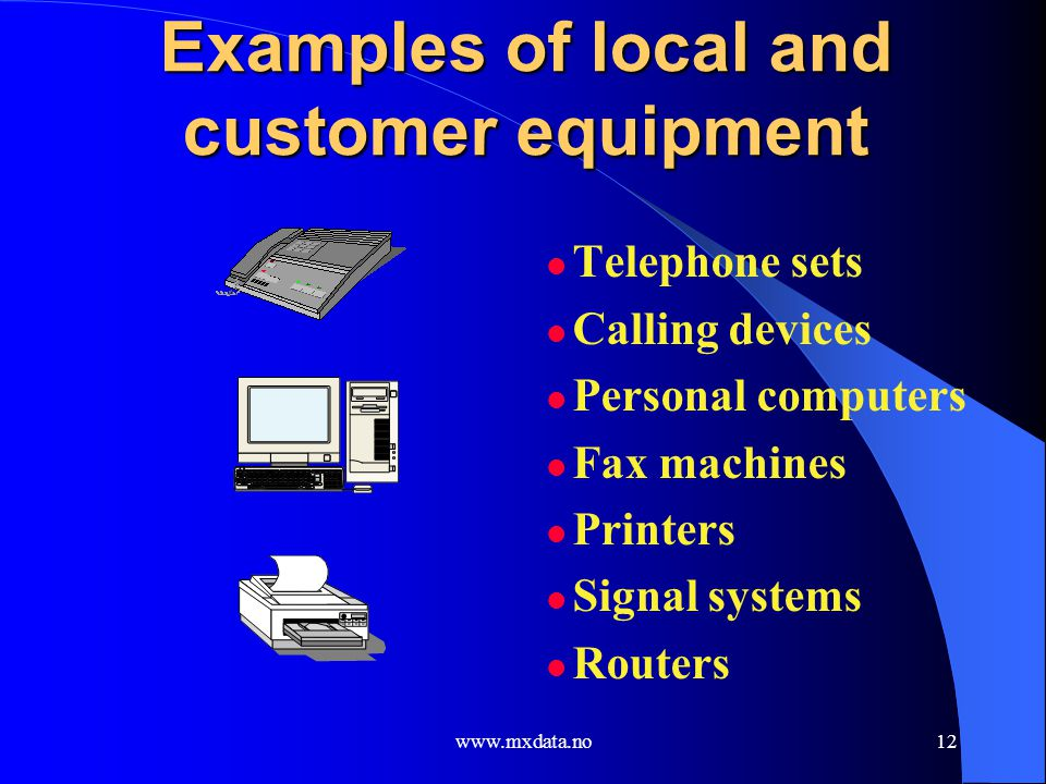 Examples of local and customer equipment