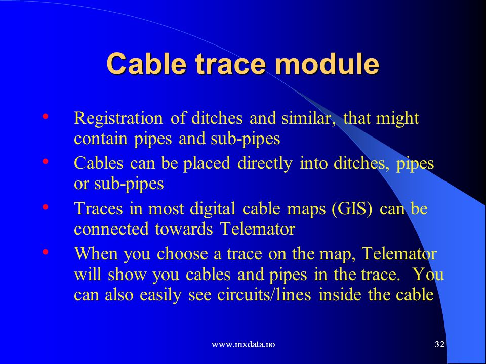 Cable trace module Registration of ditches and similar, that might contain pipes and sub-pipes.