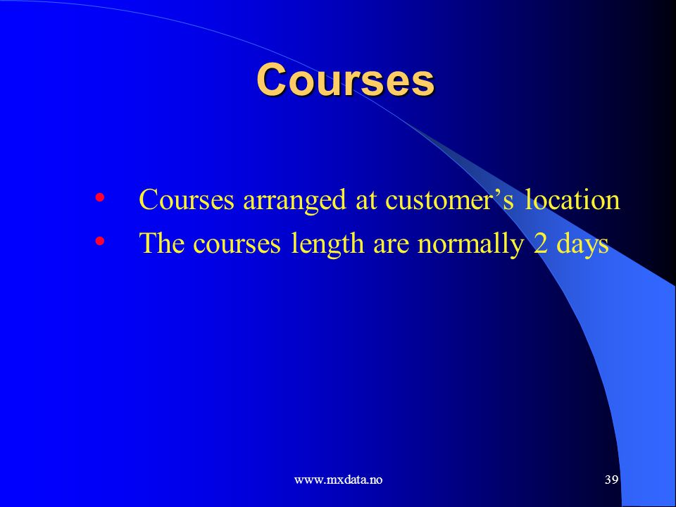 Courses Courses arranged at customer's location