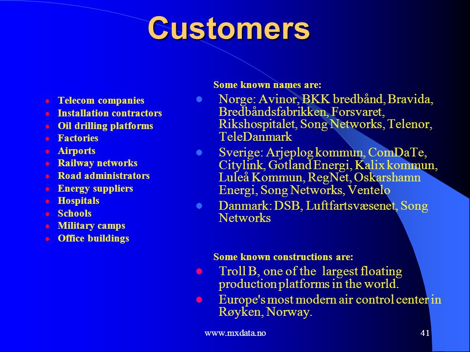 Customers Some known names are: