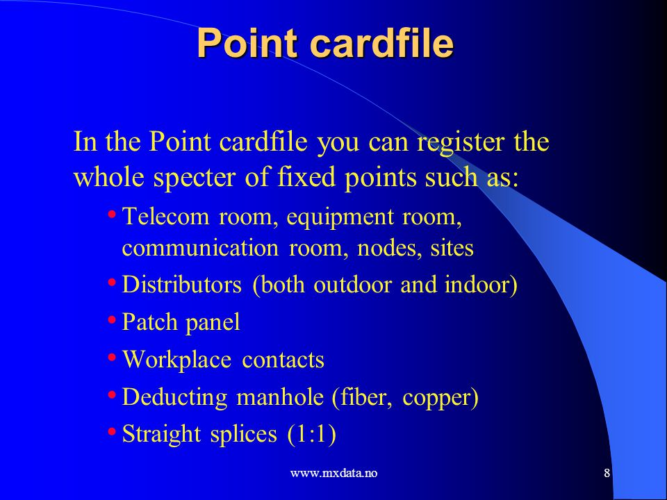 Point cardfile In the Point cardfile you can register the whole specter of fixed points such as:
