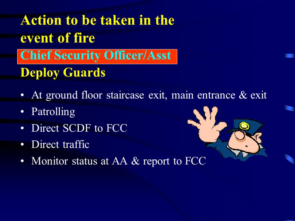Action to be taken in the event of fire
