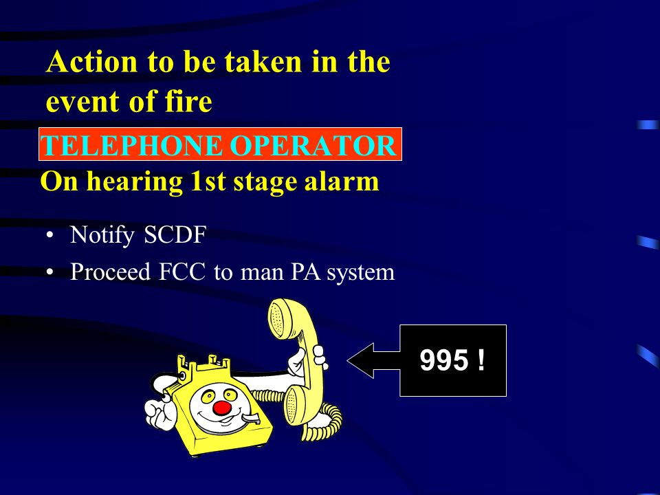 TELEPHONE OPERATOR On hearing 1st stage alarm