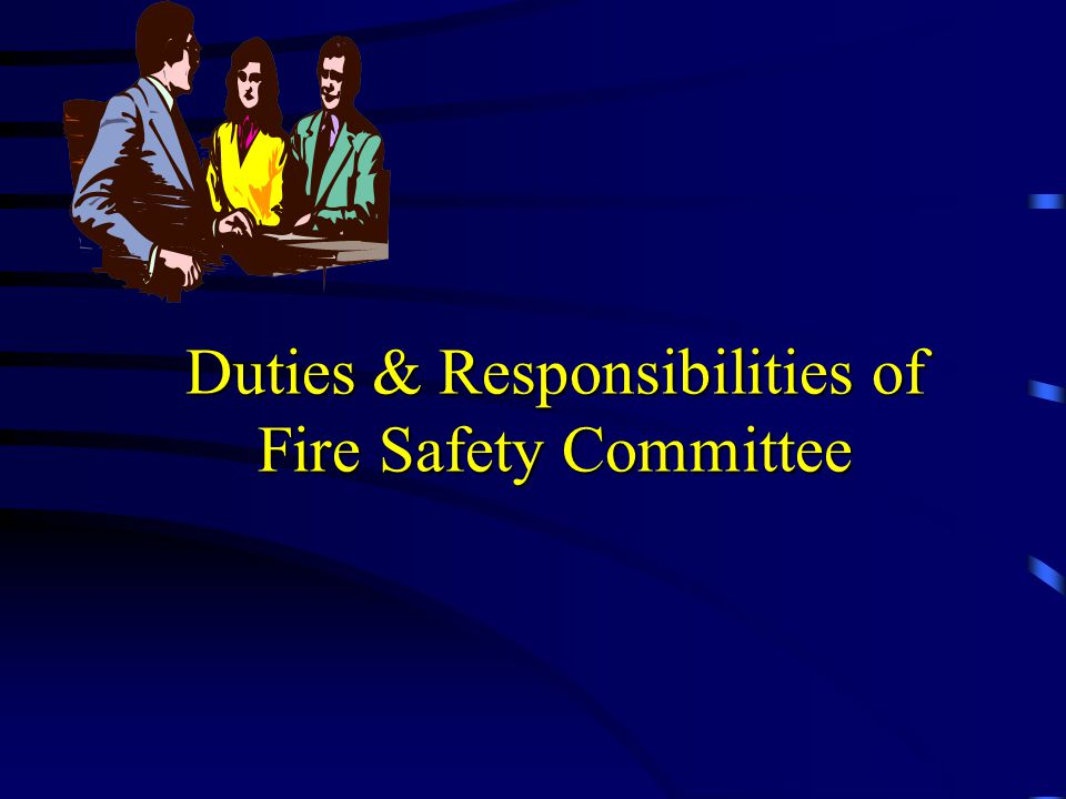 Duties & Responsibilities of Fire Safety Committee