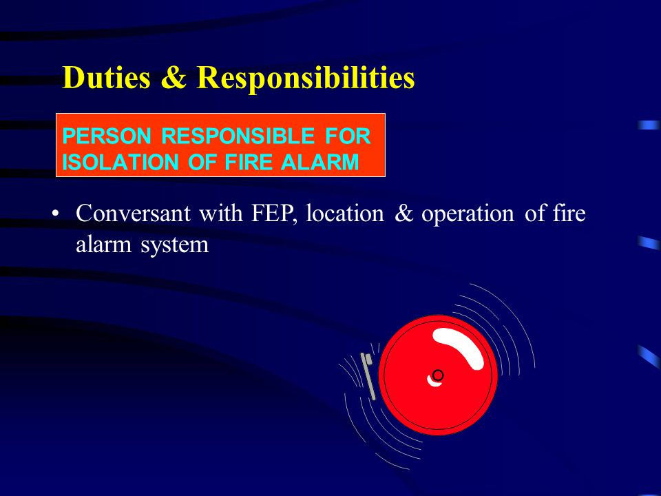 PERSON RESPONSIBLE FOR ISOLATION OF FIRE ALARM