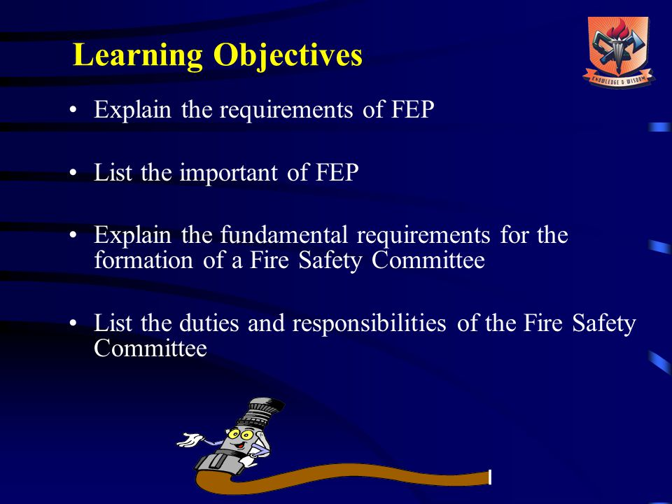 Learning Objectives Explain the requirements of FEP