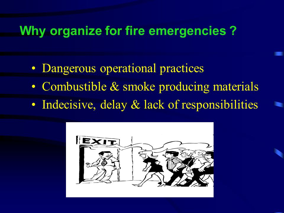 Why organize for fire emergencies