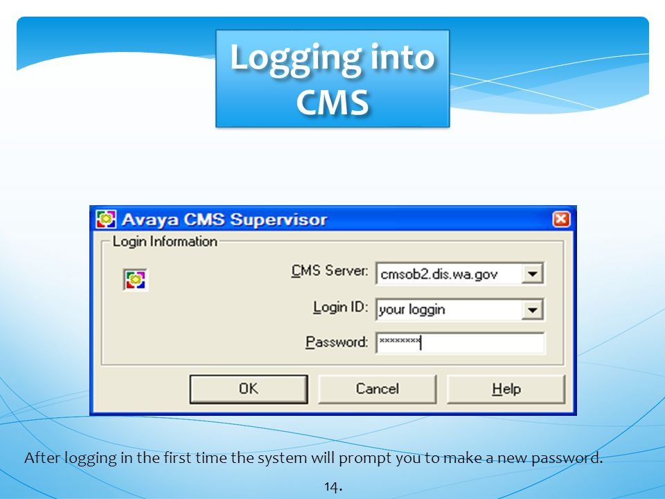 Logging into CMS After logging in the first time the system will prompt you to make a new password.