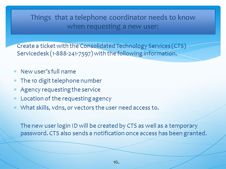 Things that a telephone coordinator needs to know when requesting a new user: