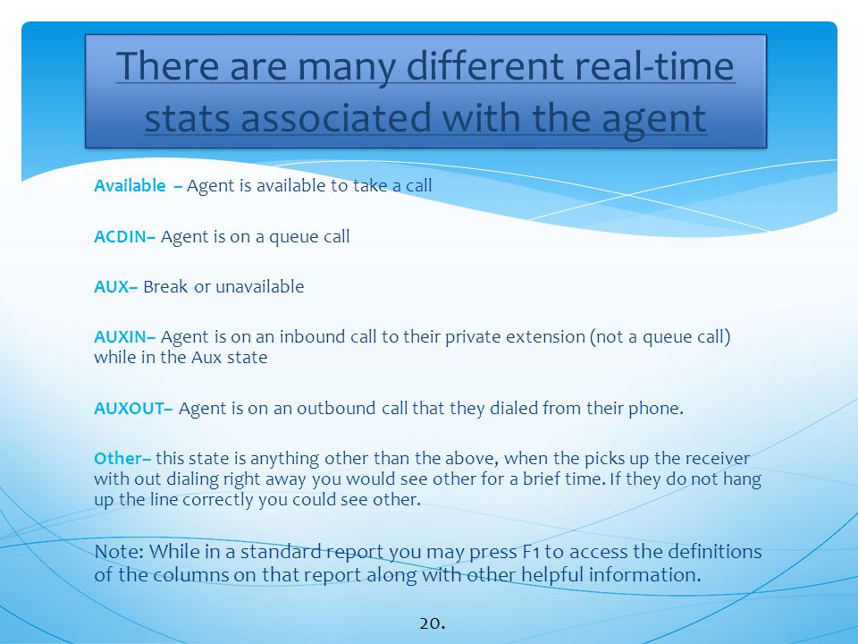 There are many different real-time stats associated with the agent