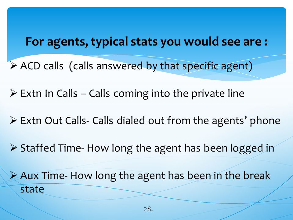 For agents, typical stats you would see are :