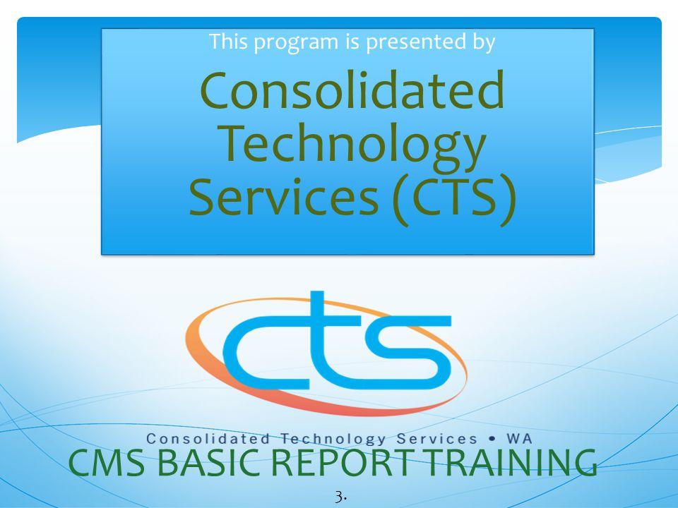CMS BASIC REPORT TRAINING