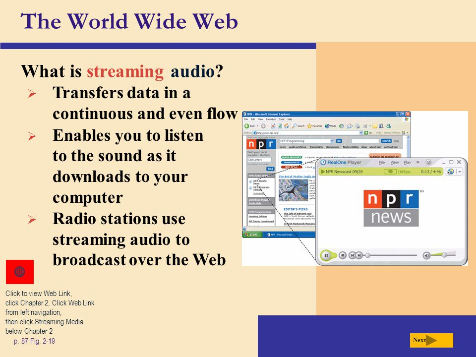 The World Wide Web What is streaming audio