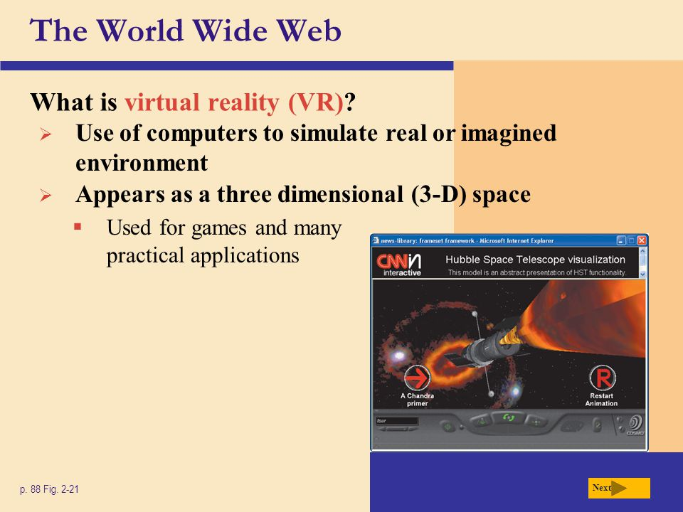 The World Wide Web What is virtual reality (VR)