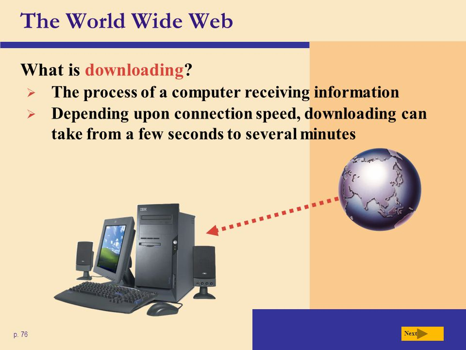 The World Wide Web What is downloading