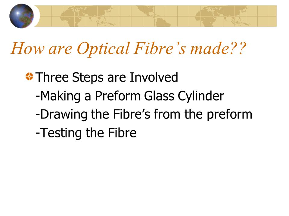 How are Optical Fibre's made