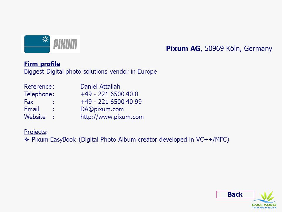 Pixum AG, 50969 Köln, Germany Firm profile Biggest Digital photo solutions vendor in Europe.